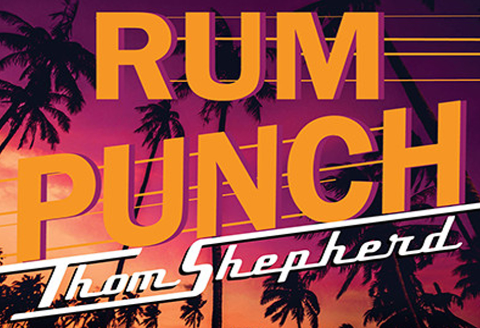 Listen: Rum Punch By Thom Shepherd and John H. Cunningham